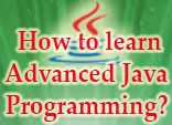 How to learn Advanced Java Programming?