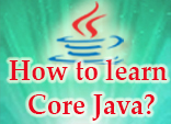 How to learn Core Java?